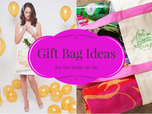 Gift Bag Ideas for the Bride-to-be
